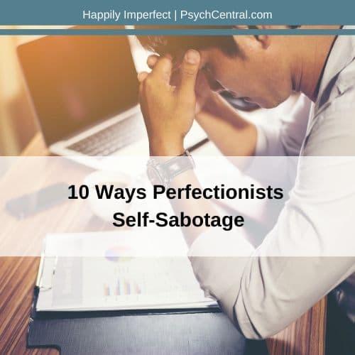 Maneiras perfeccionistas de auto-sabotagem