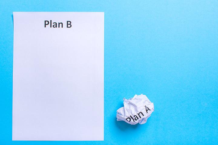 Você sempre precisará de um plano B