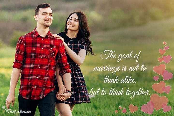 O objetivo do casamento não é pensar da mesma forma, mas pensar juntos