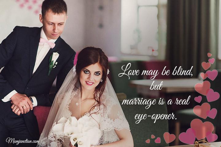 El amor puede ser ciego, pero el matrimonio es una verdadera revelación