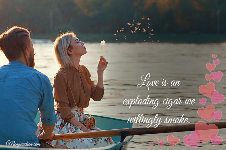 El amor es un cigarro explosivo que fumamos voluntariamente
