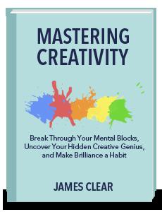 Mastering Creativity por James Clear